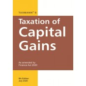 Taxmann's Taxation of Capital Gains as amended by Finance Act 2020