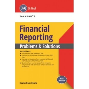 Taxmann's Financial Reporting [FR]: Problems & Solution for CA Final November 2020 Exam [New Syllabus] by Kapileshwar Bhalla