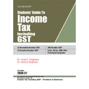 Taxmann's Students Guide to Income Tax including GST for CA Inter/CS Executive /CMA November 2020 Exam [Old & New Syllabus] by Dr. Vinod Singhania, Dr. Monica Singhania