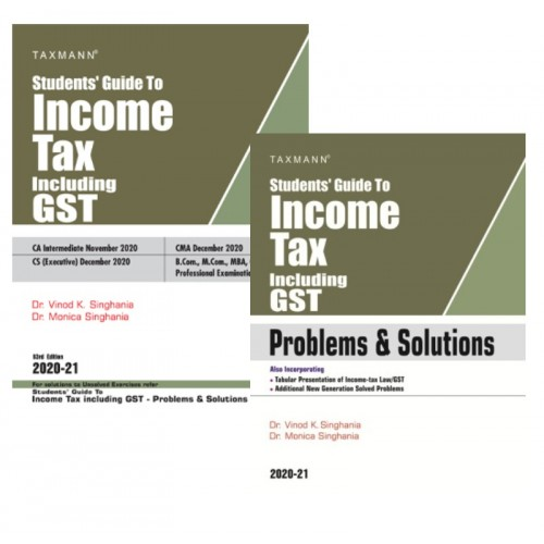 Taxmann's Student's Guide to Income Tax with Problems & Solutions (Combo) for CA/CS/ CMA Inter November/December 2020 Exam by Dr. Vinod Singhania & Dr. Monica Singhania