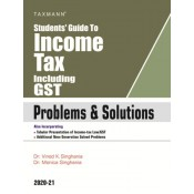 Taxmann's Students Guide to Income Tax including GST Problems & Solutions for CA/CS/CMA November 2020 Exam by Dr. Vinod Singhania [Old & New Syllabus]