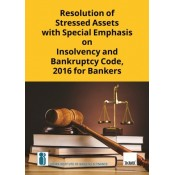 Taxmann's Resolution of Stressed Assets with Special Emphasis on Insolvency and Bankruptcy Code, 2016 for Bankers by M. R. Umarji & IIBF