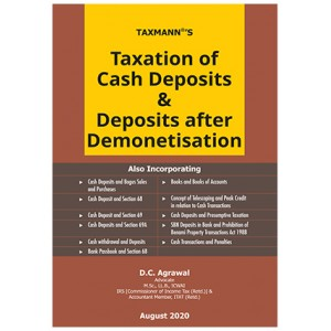 Taxmann's Taxation of Cash Deposits & Deposits after Demonetisation by D.C Agrawal