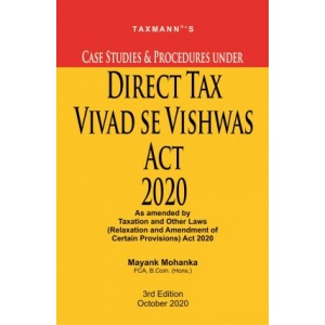 Taxmann's Case Studies & Procedures under Direct Tax Vivad se Vishwas Act 2020 by Mayank Mohanka