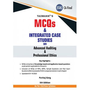 Taxmann's MCQs & Integrated Case Studies on Advanced Auditing & Professional Ethics for CA Final May 2021 Exam [Old/New Syllabus] by CA. Pankaj Garg
