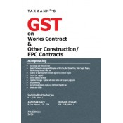 Taxmann's GST on Works Contract & Other Construction/ EPC Contract 2021 By Sudipta Bhattacharjee, Abhishek Garg, Rishabh Prasad