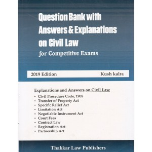Thakkar Law Publisher's Question Bank with Answers & Explanations on Civil Law for Competitive Exams by Kush Kalra