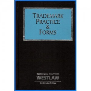 Thomson Reuter's Trademark Practice & Forms (Set of 2 Volumes) [HB] by Teresa C. Tucker