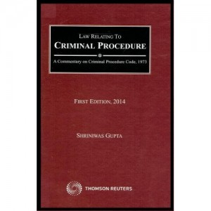 Thomson Reuter's Law relating to Criminal Procedure [HB] by Shrinivas Gupta