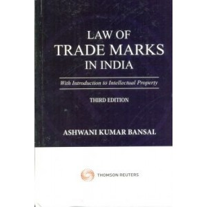 Law of Trade Marks in India with Introdunction to Intellectual Property [HB] by Ashwani Kumar Bansal, Thomson Reuters