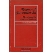 Thomson Reuters Rights of Juveniles - The Juvenile Justice System by Samuel M. Davis