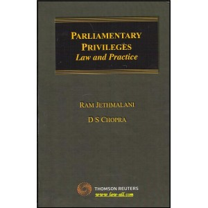 Thomson Reuters Commentary on Parliamentary Privileges - Law and Practice by Adv. Ram Jethmalani & Prof. D. S. Chopra (HB)