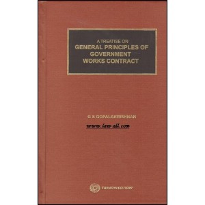Thomson Reuters A Treatise on General Principles of Government Works Contract [HB] by G S Gopalakrishnan