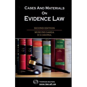 Thomson Reuters Cases and Materials on Evidence Law [PB]  by Dr. Mukund Sarda, D. S. Chopra