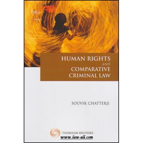 Human Rights and Comparative Criminal Law by Dr. Souvik Chatterji, Thomson Reuters, 1e 2016