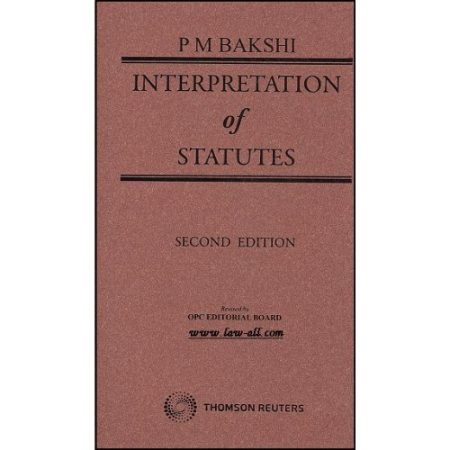 Interpretation of Statutes [IOS] | P.M. Bakshi | Thomson Reuters | 2nd edn. 2016