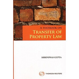 Thomson Reuters A Textbook on Transfer of Property Law by Shriniwas Gupta