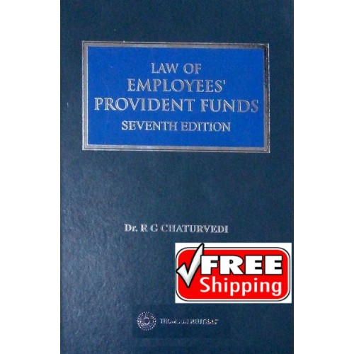 Thomson Reuters Law of Employees Provident Funds by Dr. R. G. Chaturvedi [7th HB Edn. Jan. 2017]