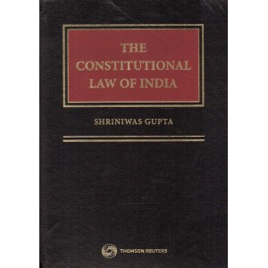Thomson Reuters The Constitutional Law of India [HB] by Shriniwas Gupta