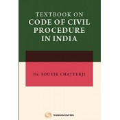 Thomson Reuters Textbook on Code of Civil Procedure in India [CPC] by Dr. Souvik Chatterji