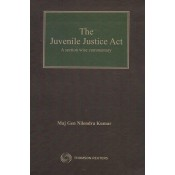 Thomson Reuters The Juvenile Justice Act [HB] by Maj Gen Nilendra Kumar