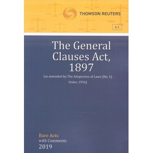Thomson Reuters The General Clauses Act, 1897 [Bare Acts with Comment]