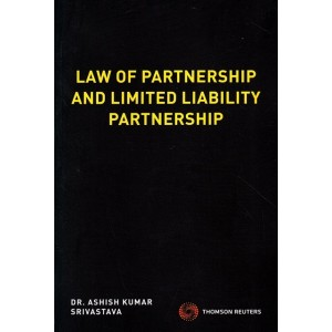Thomson Reuter's Law of Partnership and Limited Liability Partnership [LLP] by Dr. Ashish Kumar Srivastava
