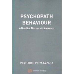 Thomson Reuters Psychopath Behaviour: A Need for Therapeutic Approach by Prof. (Dr.) Priya Sepaha