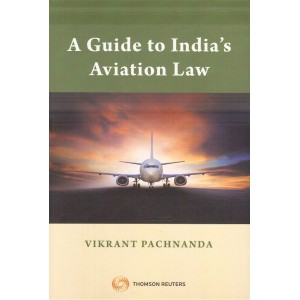 Thomson Reuters A Guide to India's Aviation Law by Vikrant Pachnanda