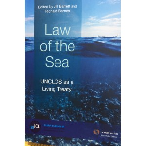Thomson Reuters Law of the Sea: UNCLOS as a Living Treaty by Jill Barrett & Richard Barnes | British Institute of International and Comparative Law (BIICL)
