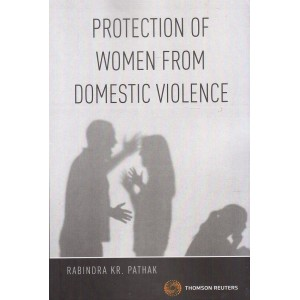 Thomson Reuters Protection of Women from Domestic Violence by Rabindra KR. Pathak
