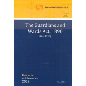 Thomson Reuters The Guardians and Wards Act, 1890 [Bare Acts with Comment]