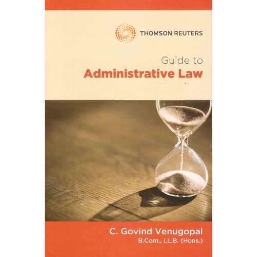 Thomson Reuters Guide to Administrative Law by C. Govind Venugopal