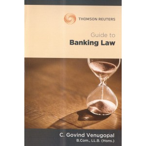 Thomson Reuters Guide to Banking Law by C. Govind Venugopal