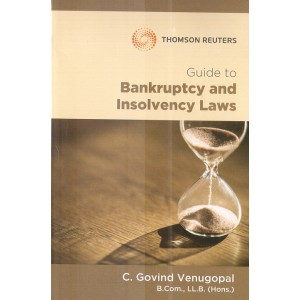 Thomson Reuters Guide to Bankruptcy and Insolvency Laws by C. Govind Venugopal