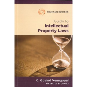 Thomson Reuters Guide to Intellectual Property Law by C. Govind Venugopal [IPR]