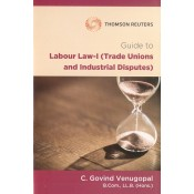 Thomson Reuters Guide to Labour Law I (Trade Unions and Industrial Disputes) by C. Govind Venugopal