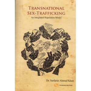 Thomson Reuters Transnational Sex-Trafficking An Integrated Reparation Model by Dr. Sarfaraz Ahmad Khan