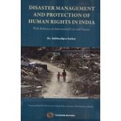 Thomson Reuters Disaster Management and Protection of Human Rights in India with reference to International Law & Practice by Dr. Subhradipta Sarkar