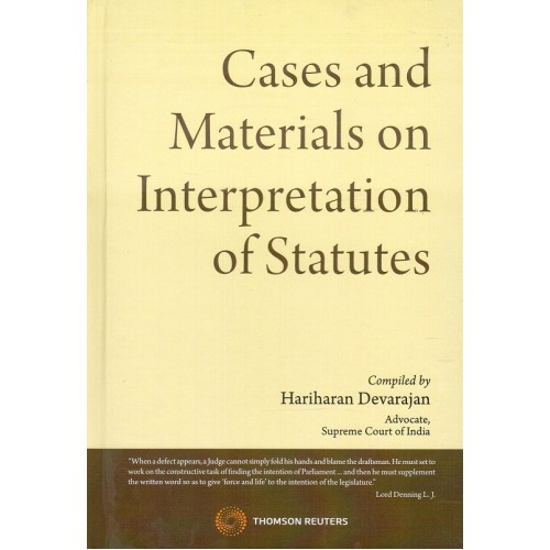 Thomson Reuters Cases and Materials on Interpretation of Statutes [IOS-HB] by Adv. Hariharan Devaranjan
