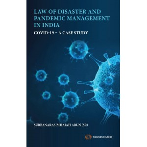 Thomson Reuter's Law of Disaster and Pandemic Management in India COVID-19 - A Case Study by Subbanarasimhaiah Arun
