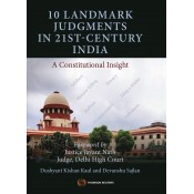Thomson Reuter's 10 Landmark Judgments in 21st-Century India - A Constitutional Insight by Dushyant Kishan Kaul & Devanshu Sajlan