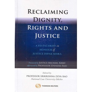 Thomson Reuters Reclaiming Dignity, Rights and Justice [HB] by Prof. Srikrishna Deva Rao