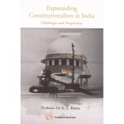 Thomson Reuters Expounding Constitutionalism in India Challenges and Perspectives by Professor Dr. K. L. Bhatia