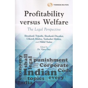 Thomson Reuters Profitability Versus Welfare: The Legal Perspective by Dr. Vijeta Dua, Shrashank Tripathi, Shashank Diwekar, Yashashvi Mishra