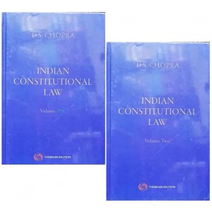 Thomson Reuter's Indian Constitutional Law by D. S. Chopra [2 HB Vols.]