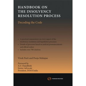 Thomson Reuter's HandBook On The Insolvency Resolution Process - Decoding the Code by Vivek Parti & Pooja Mahajan