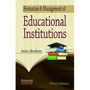 Universal's Formation & Management of Educational Institutions by Anita Abraham
