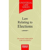 Universal Law Series on Law Relating to Elections - An Essential Revision Aid to Law Students