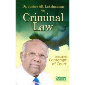 Criminal Law Including Contempt of Court [IPC] by Dr. Justice AR. Lakshmanan , Universal Law Publishing Co.